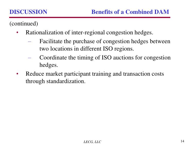 DISCUSSION 	 Benefits of a Combined DAM