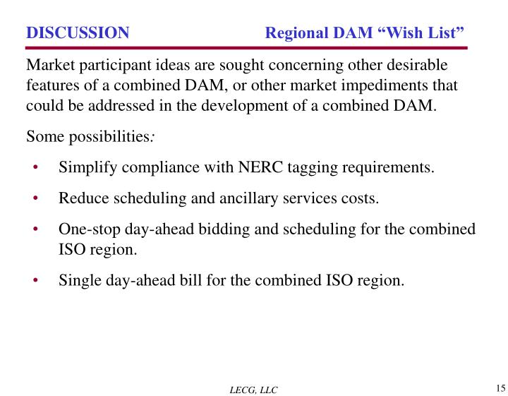 "DISCUSSION 	 Regional DAM ""Wish List"""