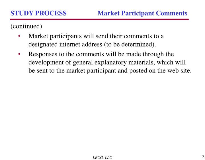 STUDY PROCESS 	 Market Participant Comments