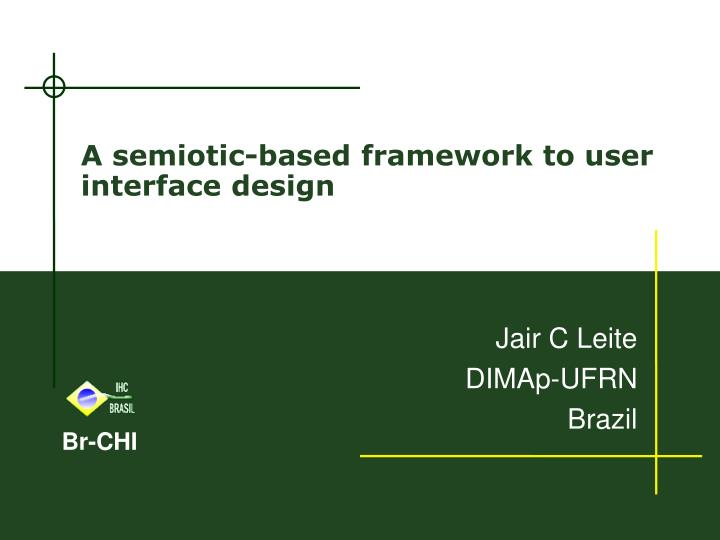 A semiotic based framework to user interface design