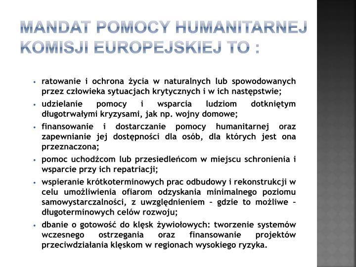 Mandat Pomocy Humanitarnej Komisji Europejskiej to :