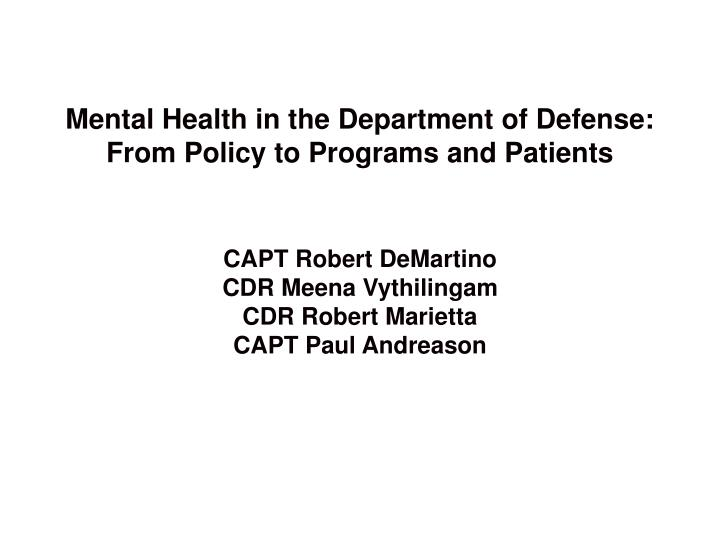 Mental health in the department of defense from policy to programs and patients
