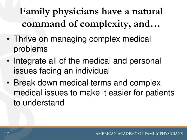 Family physicians have a natural command of complexity, and…