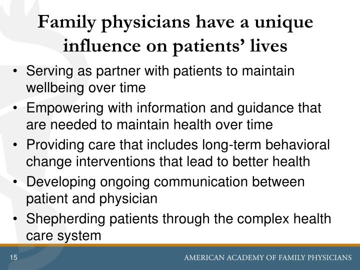Family physicians have a unique influence on patients' lives