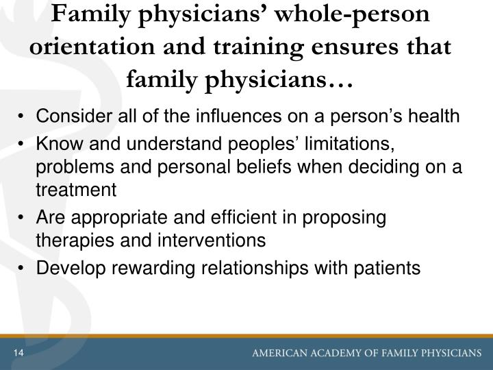 Family physicians' whole-person orientation and training ensures that family physicians…