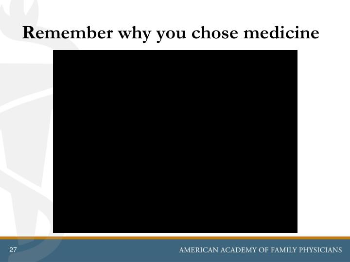 Remember why you chose medicine