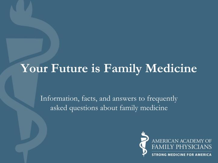 Your future is family medicine