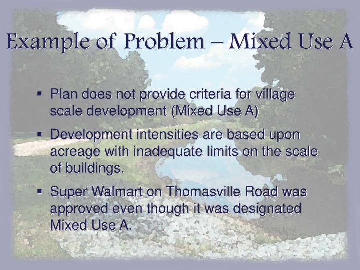 Example of Problem – Mixed Use A