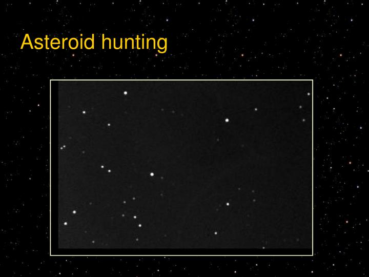 Asteroid hunting
