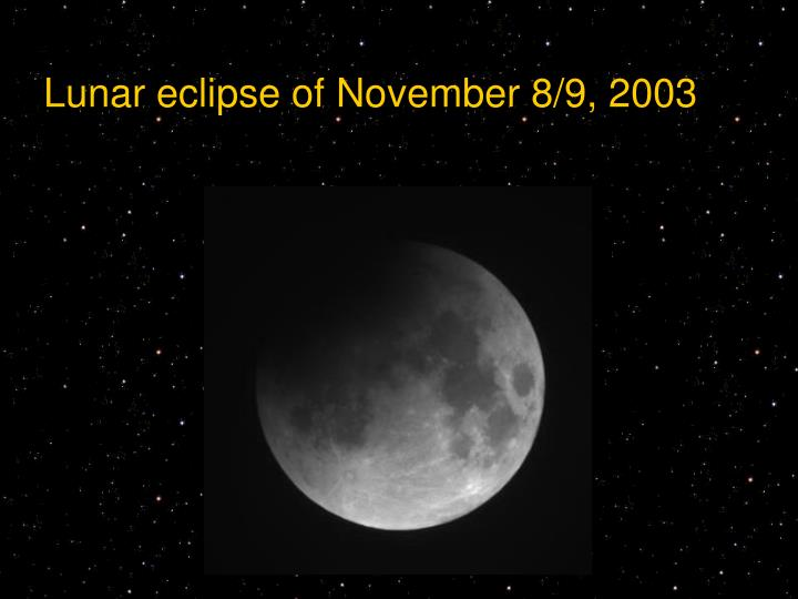 Lunar eclipse of November 8/9, 2003