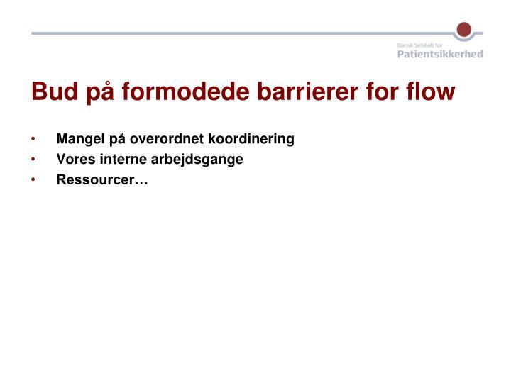 Bud på formodede barrierer for flow