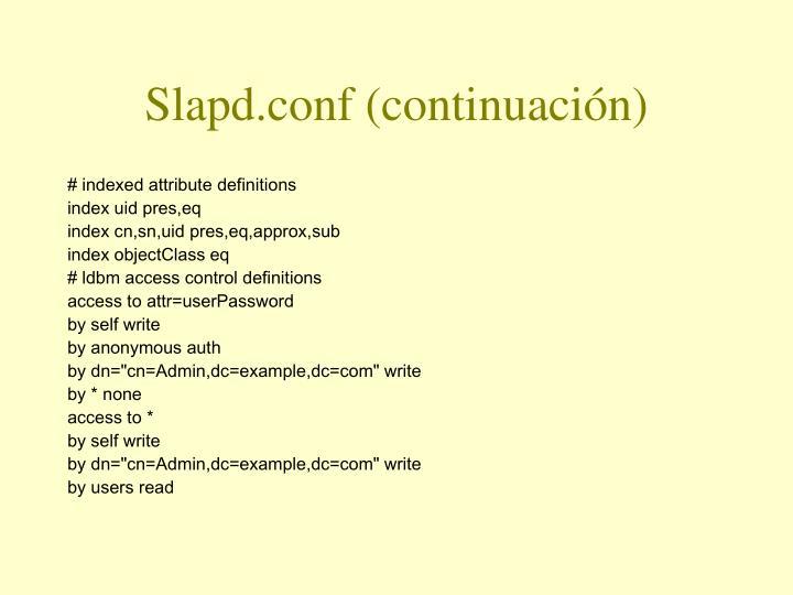 Slapd.conf (continuación)