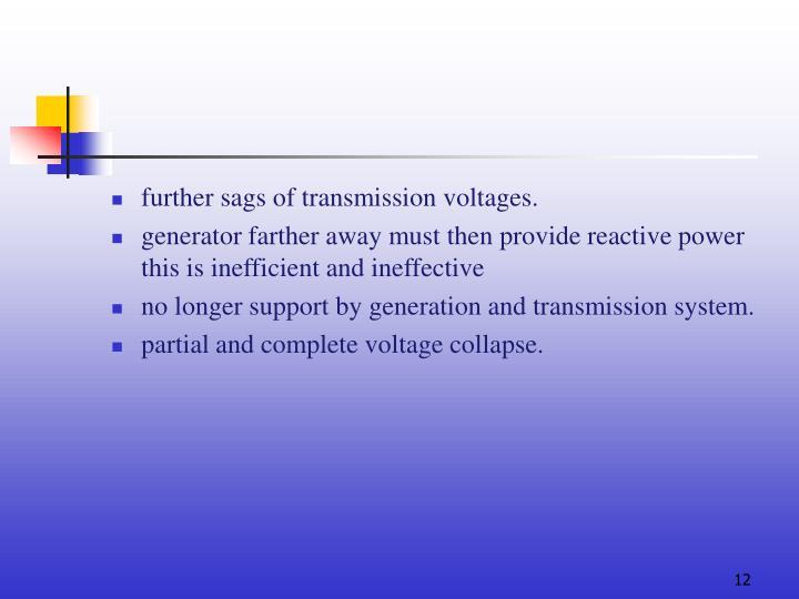 further sags of transmission voltages.