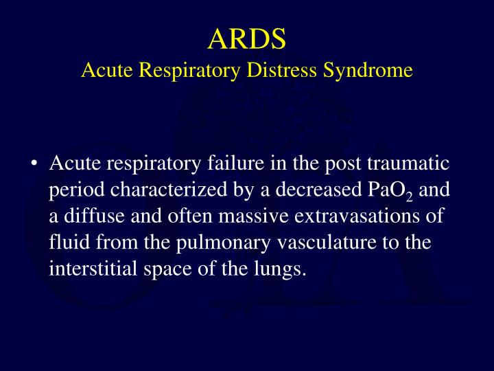 Ards acute respiratory distress syndrome