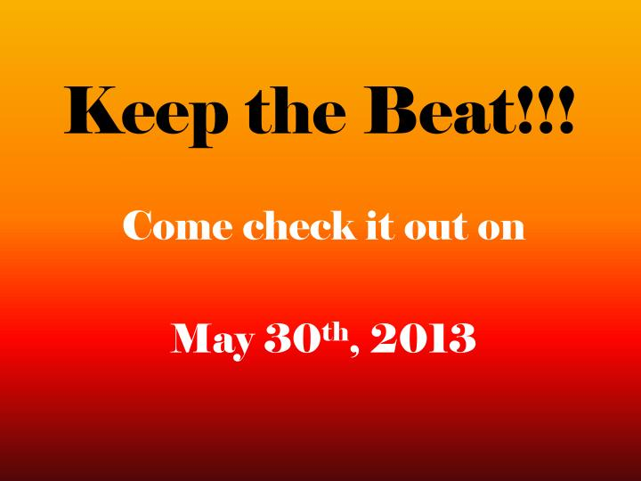 Keep the Beat!!!