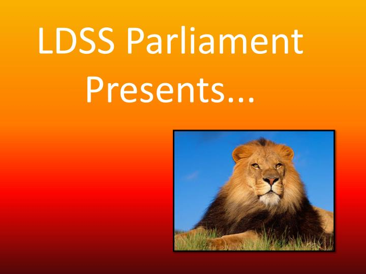 Ldss parliament presents