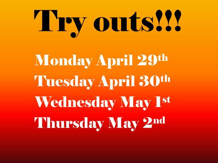 Try outs!!!