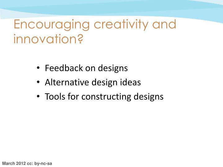 Encouraging creativity and innovation?