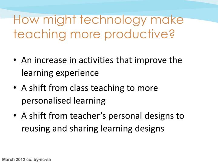 How might technology make teaching more productive?