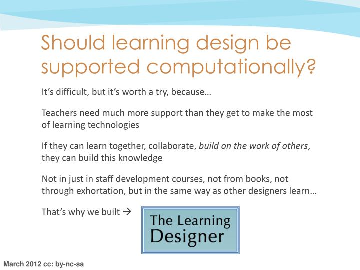 Should learning design be supported computationally?