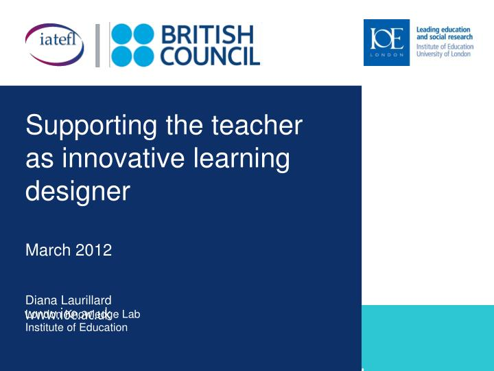 Supporting the teacher as innovative learning designer