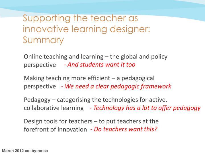 Supporting the teacher as innovative learning designer: