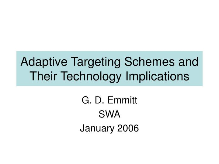 Adaptive targeting schemes and their technology implications