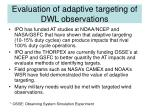 evaluation of adaptive targeting of dwl observations