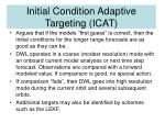 initial condition adaptive targeting icat