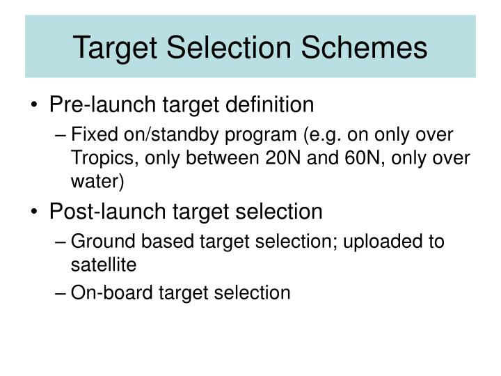 Target Selection Schemes
