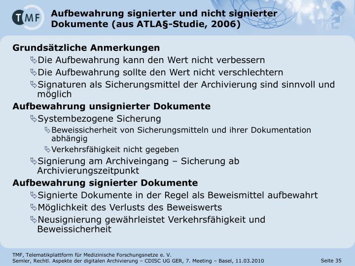 Aufbewahrung signierter und nicht signierter Dokumente (aus ATLA§-Studie, 2006)