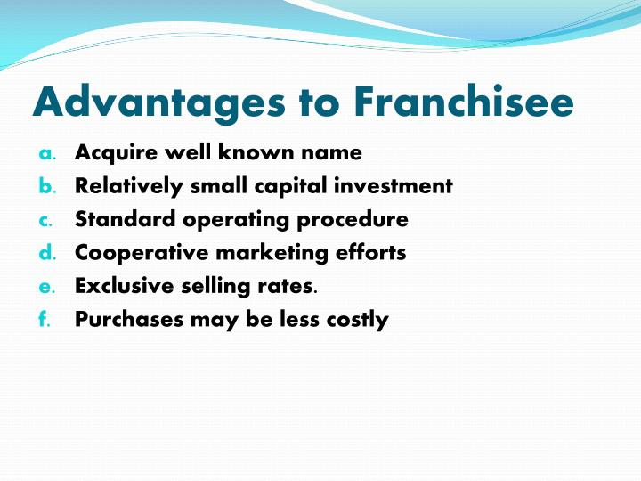 Advantages to Franchisee