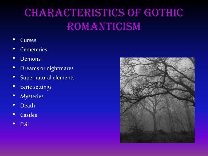 Characteristics of Gothic Romanticism