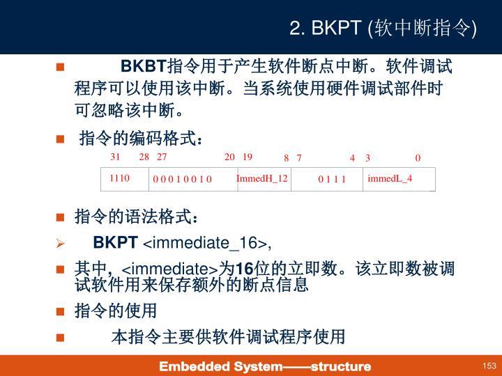 2. BKPT (
