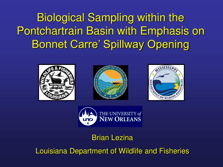 Biological Sampling within the Pontchartrain Basin with Emphasis on Bonnet Carre' Spillway Opening