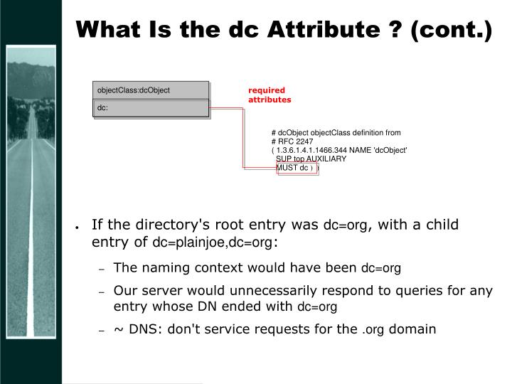 What Is the dc Attribute ? (cont.)