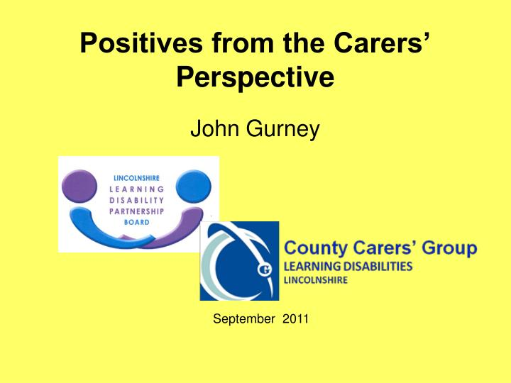 Positives from the carers perspective