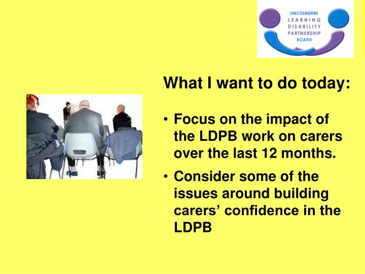 Focus on the impact of the LDPB work on carers over the last 12 months.