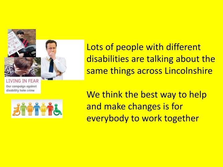 Lots of people with different disabilities are talking about the same things across Lincolnshire