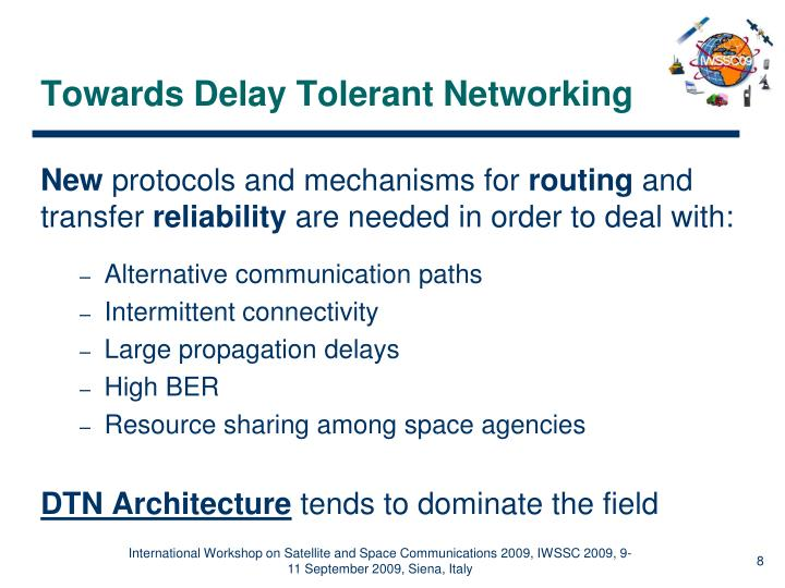 Towards Delay Tolerant Networking