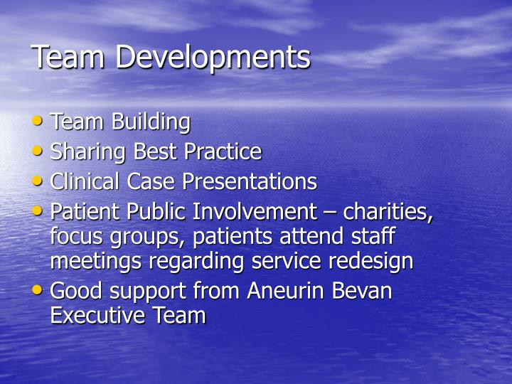 Team Developments