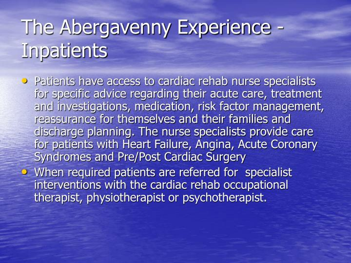 The Abergavenny Experience - Inpatients