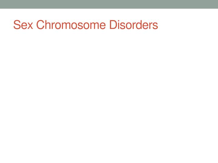 Sex Chromosome Disorders