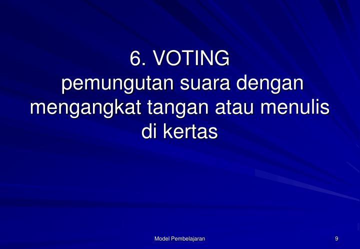 6. VOTING