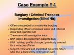 case example 4 burglary criminal trespass investigation blind hit