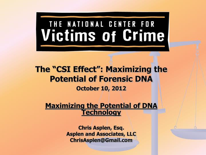 "The ""CSI Effect"": Maximizing the Potential of Forensic DNA"
