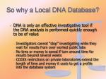 so why a local dna database1