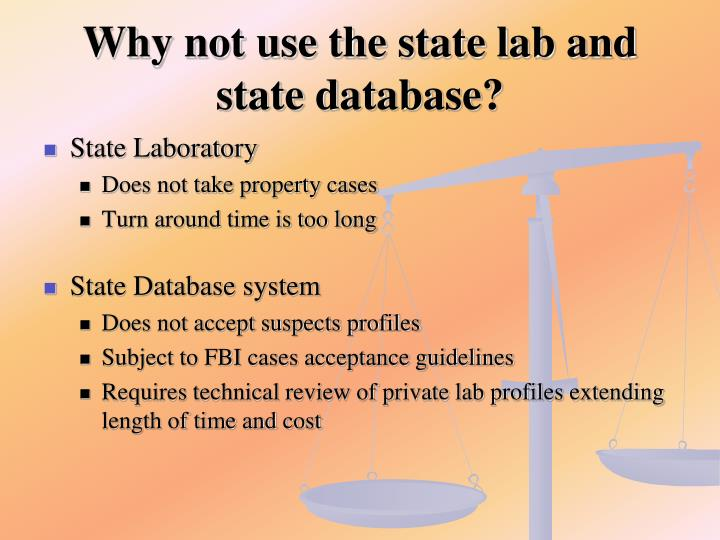 Why not use the state lab and state database?