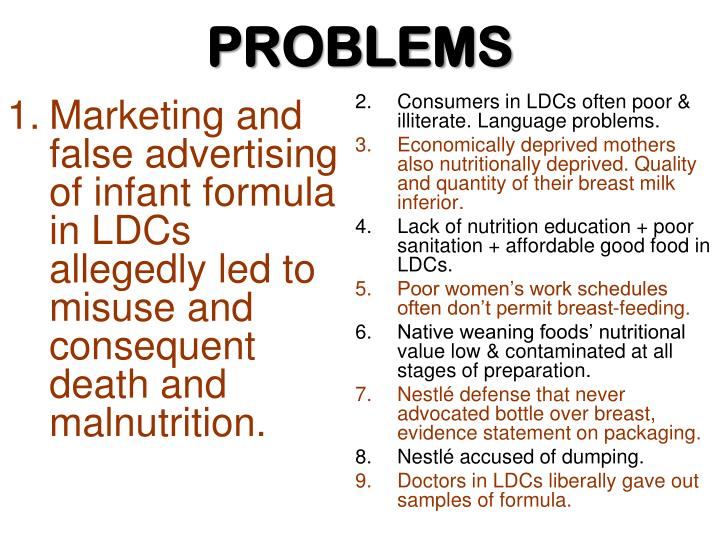 Marketing and false advertising of infant formula in LDCs allegedly led to misuse and consequent death and malnutrition.