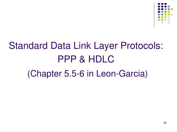 Standard Data Link Layer Protocols: